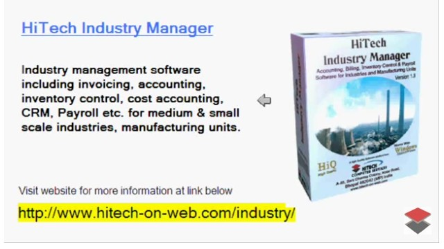 HiTech Industry Manager, Accounting Software for Manufacturing, Business Management and Accounting Software for Industry, Manufacturing units. Modules : Customers, Suppliers, Inventory Control, Sales, Purchase, Accounts & Utilities. Free Trial Download.